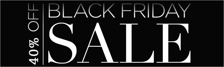Black Friday - 40% off everything!
